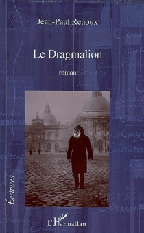 Le dragmalion - Jean-PaulRenoux