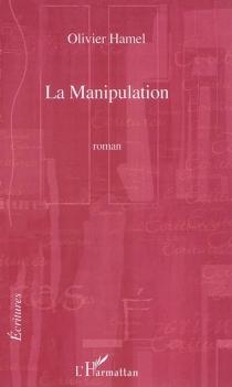 La Manipulation - OlivierHamel