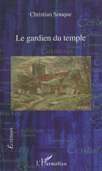 Le gardien du temple - Christiane Souque