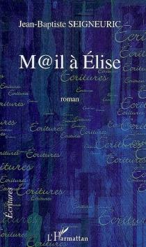 Mail à Elise - Jean-BaptisteSeigneuric