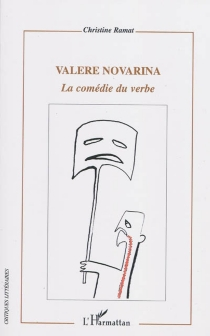 Valère Novarina : la comédie du verbe - ChristineRamat
