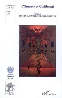 Clémence et châtiment : actes du colloque, Institut catholique de Paris, 7-8 décembre 2006 -