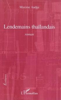 Lendemains thaïlandais - MaximeAudge