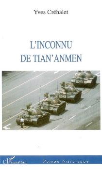 L'inconnu de Tian'anmen - YvesCréhalet