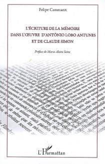 L'écriture de la mémoire dans l'oeuvre d'Antonio Lobo Antunes et de Claude Simon - FelipeCammaert