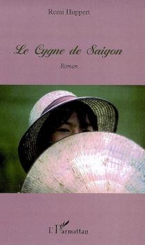 Le cygne de Saigon - RémiHuppert