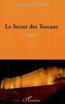 Le secret des Toscans - Jean-MichelLecocq
