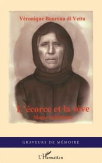 L'écorce et la sève : magie hellénique - VéroniqueBoureau di Vetta