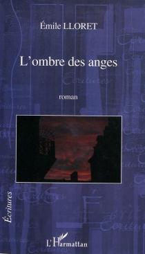 L'ombre des anges - ÉmileLloret