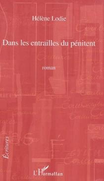 Dans les entrailles du pénitent - HélèneLodie
