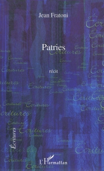 Patries : récit - Jean Fratoni