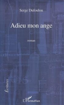 Adieu mon ange - SergeDufoulon