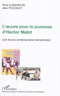 L'oeuvre pour la jeunesse d'Hector Malot : une lecture contemporaine internationale -