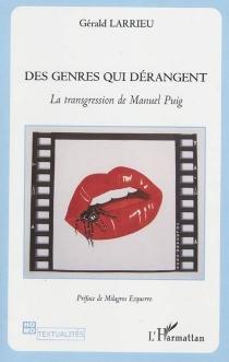 Des genres qui dérangent : la transgression de Manuel Puig - GéraldLarrieu