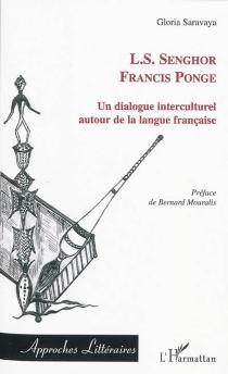 Un dialogue interculturel : L.S. Senghor, Francis Ponge : autour de la langue française - GloriaSaravaya