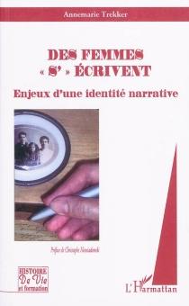 Des femmes s'écrivent : enjeux d'une identité narrative - AnnemarieTrekker