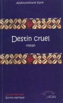 Destin cruel - AbdourahmaneKane