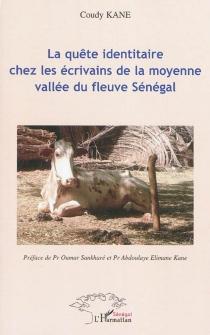 La quête identitaire chez les écrivains de la moyenne vallée du fleuve Sénégal - CoudyKane