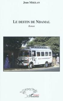 Le destin de Ndamal - JeanMikilan