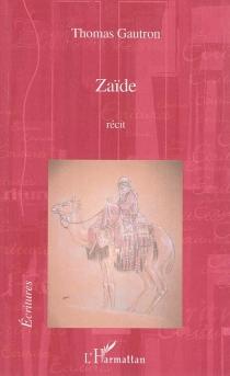 Zaïde : récit - ThomasGautron