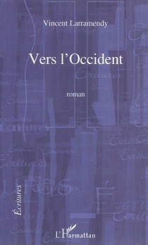 Vers l'Occident - Vincent Larramendy