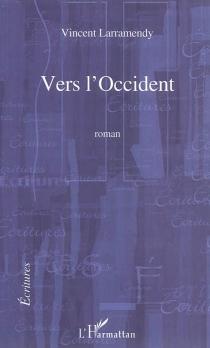 Vers l'Occident - VincentLarramendy