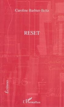 Reset - CarolineBarbier-Beltz