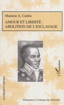 Amour et liberté : abolition de l'esclavage - A.Cashin