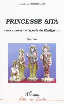 Princesse Sita : aux sources de l'épopée de Ramayana - CamilleMoutoussamy