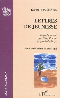 Lettres de jeunesse - EugèneFromentin