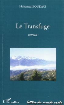 Le transfuge - MohamedBoukaci