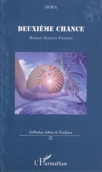 Deuxième chance : roman (science-fiction) - Dora