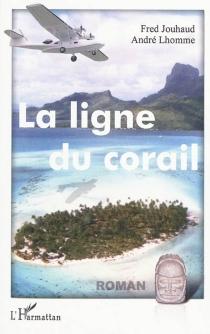 La ligne du corail - FredJouhaud
