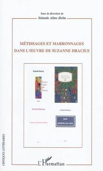 Métissages et marronnages dans l'oeuvre de Suzanne Dracius -