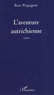 L'aventure autrichienne - RosePéquignot