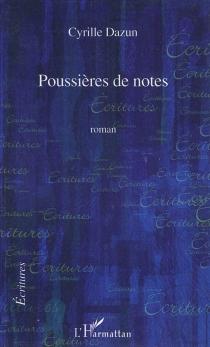 Poussières de notes - CyrilleDazun
