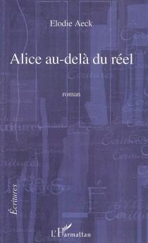 Alice au-delà du réel - ÉlodieAeck