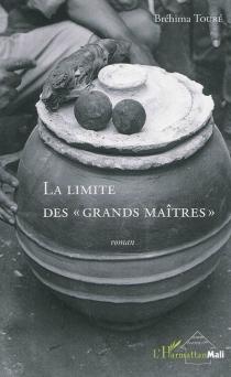 La limite des grands maîtres - BréhimaTouré