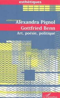 Gottfried Benn : art, poésie, politique - AlexandraPignol
