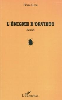 L'énigme d'Orvieto - PierreGrou