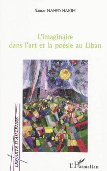 L'imaginaire dans l'art et la poésie au Liban - SamarNahed Hakim