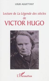 Lecture de La légende des siècles de Victor Hugo - LouisAguettant