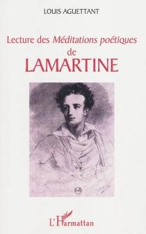 Lecture des Méditations poétiques de Lamartine - LouisAguettant