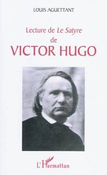 Lecture de Le Satyre de Victor Hugo - LouisAguettant