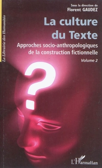 Approches socio-anthropologiques de la construction fictionnelle -