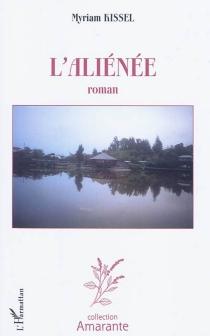 L'aliénée - MyriamKissel