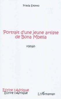 Portrait d'une jeune artiste de Bona Mbella - FriedaEkotto