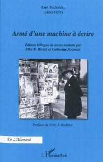 Armé d'une machine à écrire - KurtTucholsky