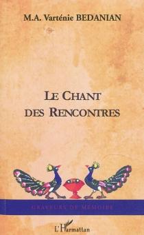 Le chant des rencontres : diasporama - Marie-AntoinetteVarténie Bédanian