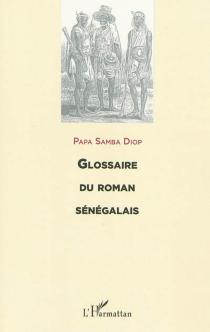 Glossaire du roman sénégalais - Papa SambaDiop